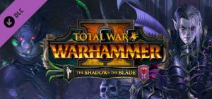 Total War: WARHAMMER II +The Shadow &amp The Blade+ ВСЕ DLC (Region Free)